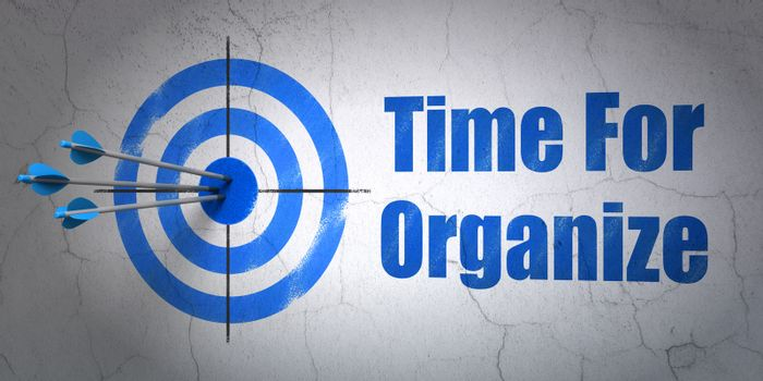 Time concept: target and Time For Organize on wall background