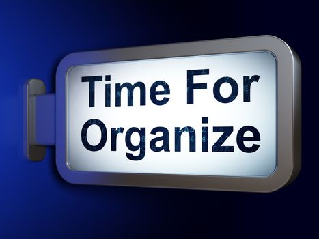 Timeline concept: Time For Organize on billboard background