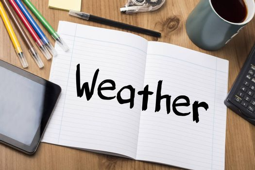Weather - Note Pad With Text On Wooden Table - with office  tools
