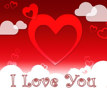 I Love You Hearts And Clouds Shows Romance And Loving