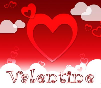 Valentine Hearts And Clouds Shows Love Romance And Celebration