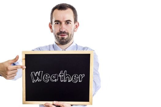 Weather - Young businessman with blackboard - isolated on white - horizontal image