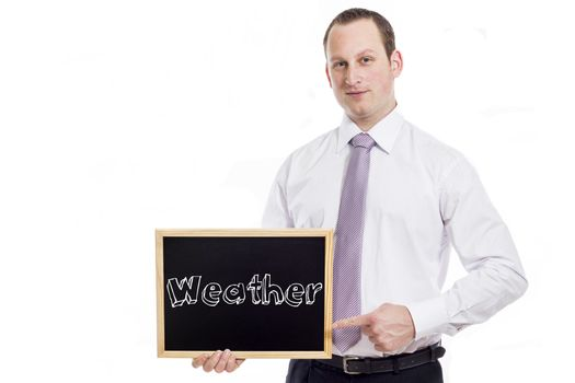 Weather - Young businessman with blackboard - isolated on white
