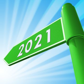 Two Thousand Twenty One Means 2021 Road Sign 3d Illustration