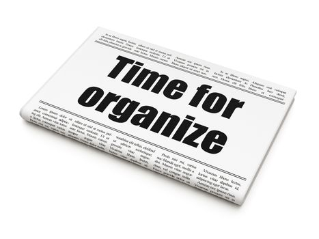Time concept: newspaper headline Time For Organize