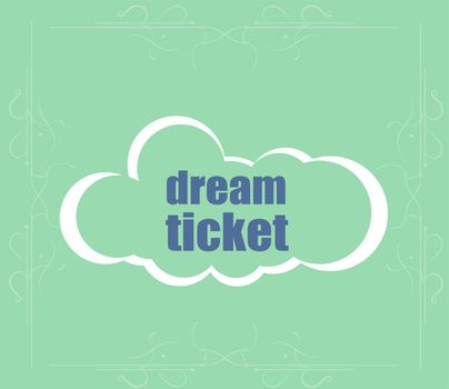 business concept. text dream ticket . Abstract cloud containing words related to leadership