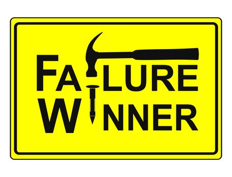 With every failure you get the chance to win, conceptual sign and business metaphor