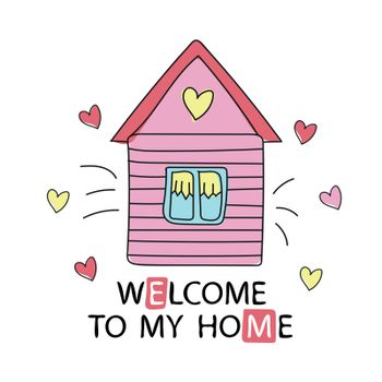 Cartoon style design element welcome to my home. Vector illustration. Can be used print for t-shirts, home decor, cards, posters for baby room or bedroom