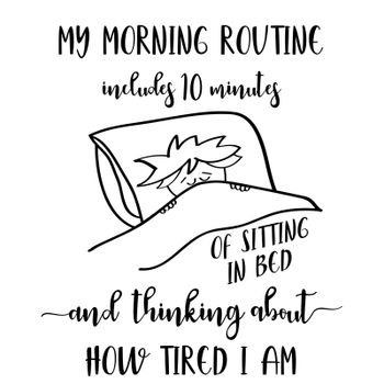 Funny hand drawn quote about morning routine