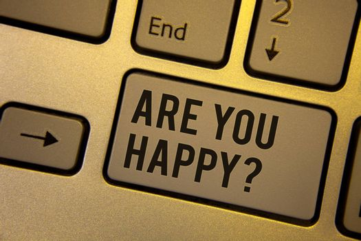 Writing note showing  Are You Happy Question. Business photo showcasing Motivation Success Life Celebration Smile Relaxing