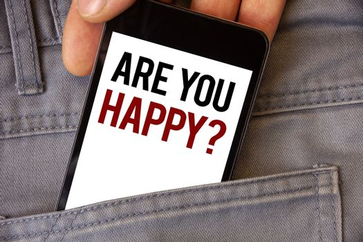 Conceptual hand writing showing Are You Happy Question. Business photo textss Motivation Success Life Celebration Smile Relaxing