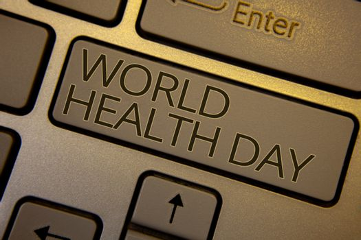 Word writing text World Health Day. Business concept for Special Date for Healthy Activities Care Prevention Keyboard brown key black letters words Intention create text on computer