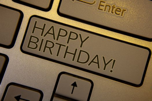 Word writing text Happy Birthday Motivational Call. Business concept for Congratulations Celebrating Anniversary Keyboard brown key black letters words Intention create text on computer