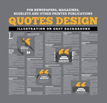 Quotes design for newspapers, magazines, books and other printed and online publications. Vector illustration