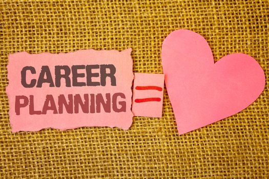 Text sign showing Career Planning. Conceptual photo Professional Development Educational Strategy Job Growth Text pink torn note equals is pink heart love message letter cute couple