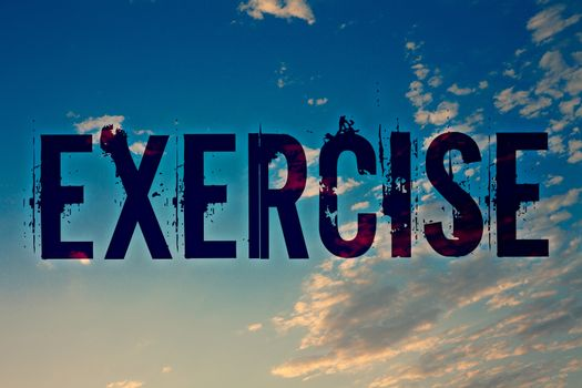 Text sign showing Exercise. Conceptual photo Activity requiring physical effort Bringing into play Training Ideas messages blue clouds cloudy sky splatters natural motivational