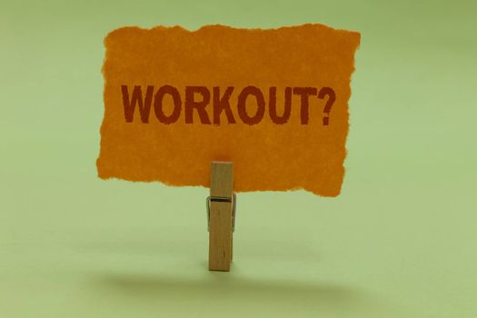 Writing note showing Workout Question. Business photo showcasing Activity for wellness bodybuilding training exercising Nice lime colour grey shadow art work board important clip paperclip