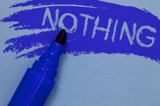 Writing note showing Nothing. Business photo showcasing Not anything No single thing or value Absence of progress Blank Bold blue marker colouring sketch work type idea text plain background