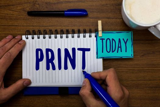 Handwriting text Print. Concept meaning Produce letter numbers symbols on paper by machine using ink or toner Marker pens notepad cup milk coffee daily memories dairy clip paperclip