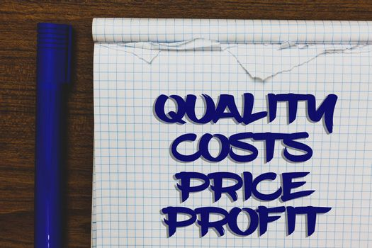 Writing note showing Quality Costs Price Profit. Business photo showcasing Balance between wothiness earnings value Written white notepad on grey wooden background beside blue marker