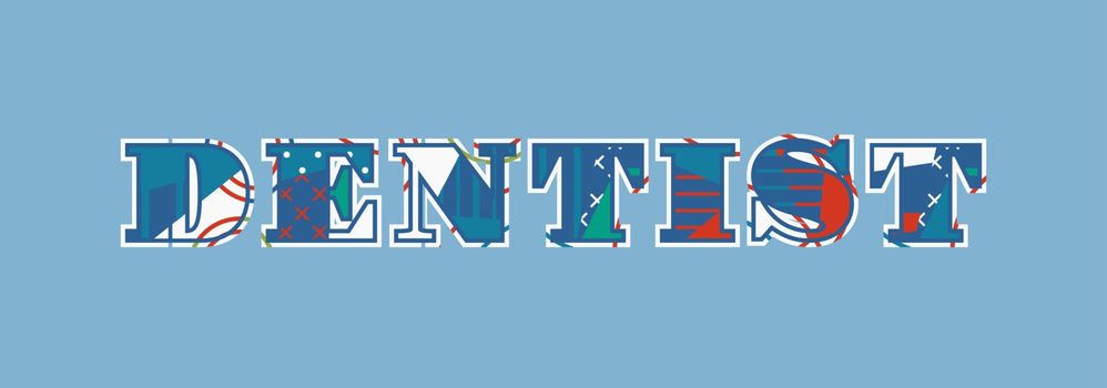 The word DENTIST concept written in colorful abstract typography. Vector EPS 10 available.