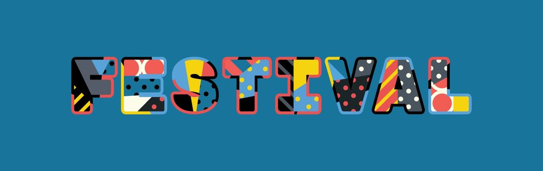 The word FESTIVAL concept written in colorful abstract typography. Vector EPS 10 available.