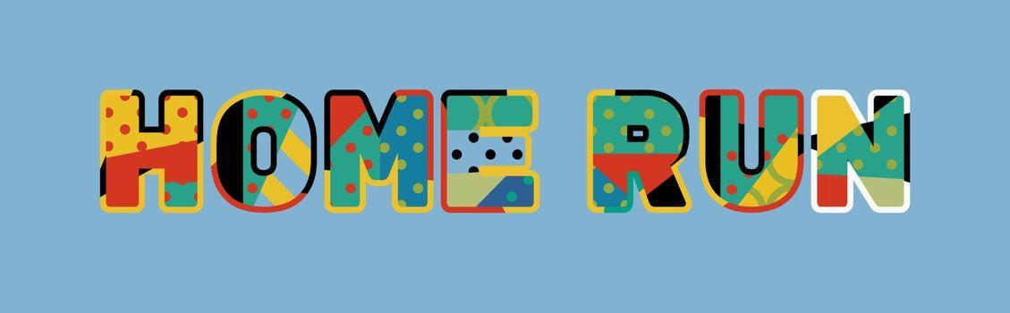 Home Run Concept Word Art Illustration