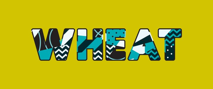The word WHEAT concept written in colorful abstract typography. Vector EPS 10 available.