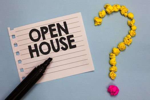 Word writing text Open House. Business concept for you can come whatever whenever want Make yourself at home Paper marker crumpled papers forming question mark wooden background