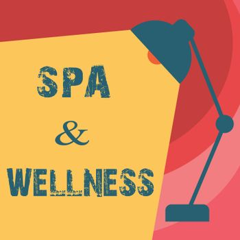 Handwriting text writing Spa and Wellness. Concept meaning Place where people go to improve their health Relaxation.