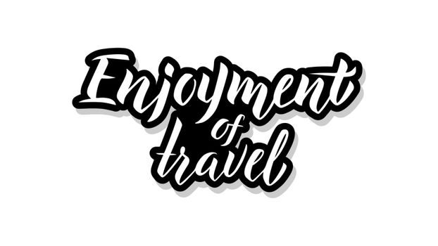 Enjoyment of travel calligraphy template text for your design illustration concept. Handwritten lettering title vector words on white isolated background