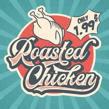Retro advertising restaurant sign for roasted chicken. Vintage poster, vector eps10