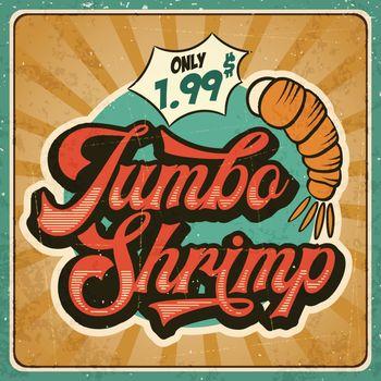 Retro advertising restaurant sign for jumbo shrimp. Vintage poster, vector eps10