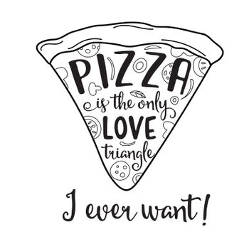"""""""Pizza is the only love triangle I ever want"""" Funny quote about love and pizza"""