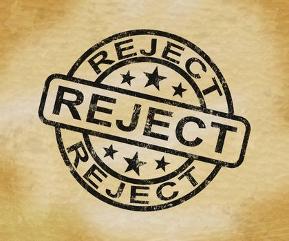 Reject or rejected stamp means refused entry or denied application. Unsuccessful attempt at permission - 3d illustration