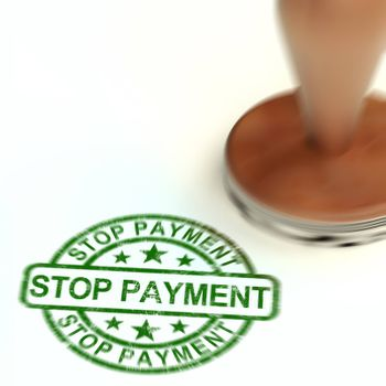 Stop payments stamp means freezing a bank payment. Payments frozen due to insolvency or crime - 3d illustration