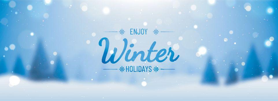 Blurred snowy landscape background for Enjoy Winter Holidays lettering. Website header or banner design.