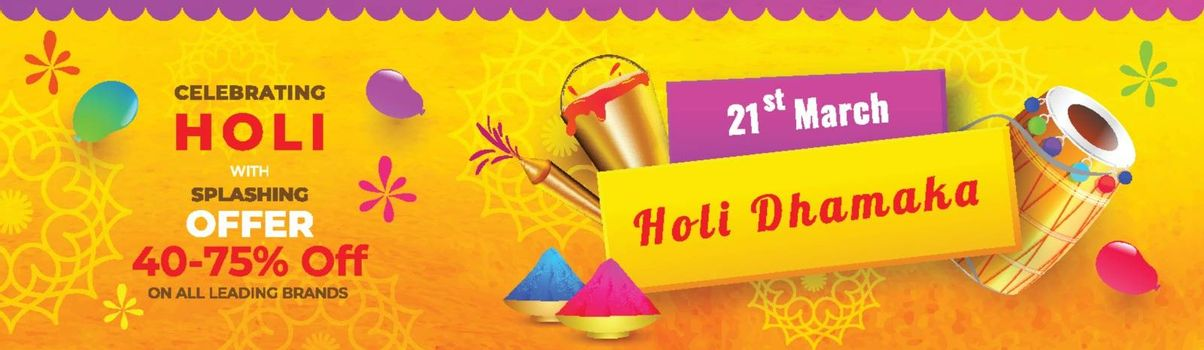 Holi Dhamaka offer with 40% to 75% discount offers and realistic