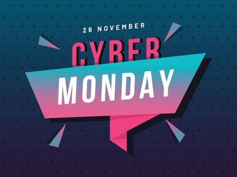 26 November, Cyber Monday tag or ribbon on abstract blue background for Poster or template design.