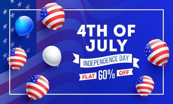 4th of July Independence Day sale advertising poster or banner design decorated with American Flag color balloons and 60% discount offer.