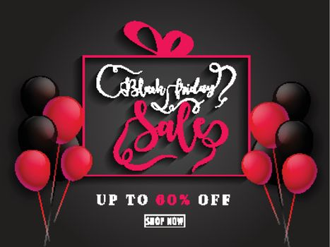 Calligraphy of Black Friday Sale with Upto 60% discount offer on black background decorated with  balloons.