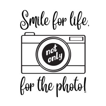 """Smile for life, not only for the photo""- motivational quote"