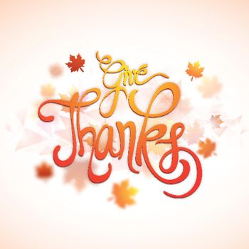 Creative glossy text Give Thanks on maple leaves decorated background. Elegant greeting card design for Happy Thanksgiving Day celebration.