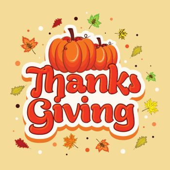 Sticky design with stylish text Thanks Giving and Pumpkins on colorful maple leaves decorated background.