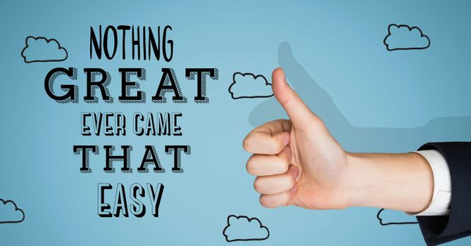 Thumbs up great things aren't easy