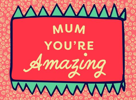 Mothers day card with mum you are amazing message