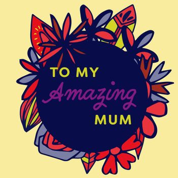 Mothers day card with to my amazing mum message
