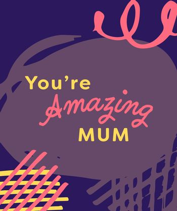 Mothers day card with you are amazing mum message