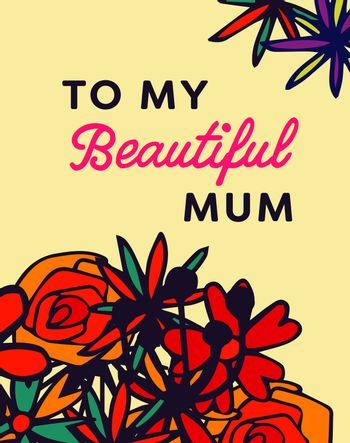 Mothers day card with to my beautiful mum message