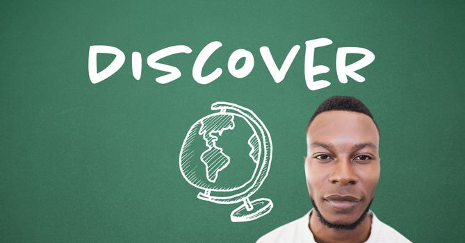 Man and Discover the world globe text  on blackboard